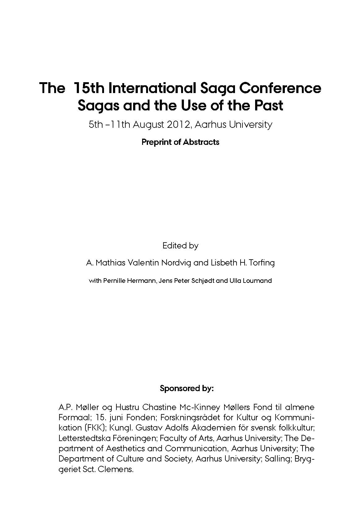 The Fifteenth International Saga Conference